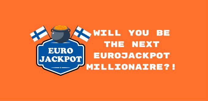 Will you be the next Eurojackpot Millionaire?!